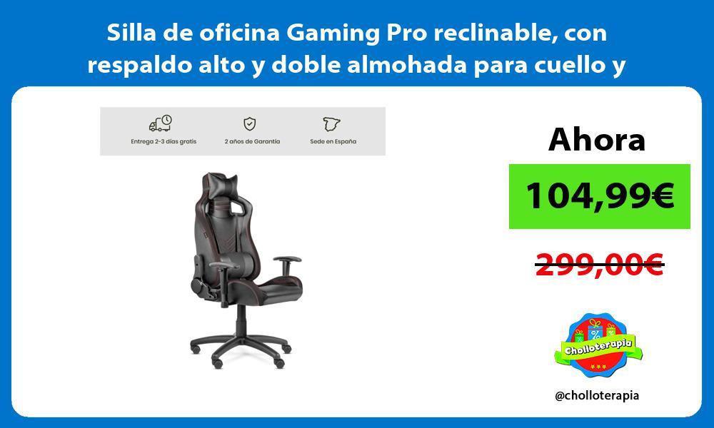 Silla de oficina Gaming Pro reclinable con respaldo alto y doble almohada para cuello y cintura