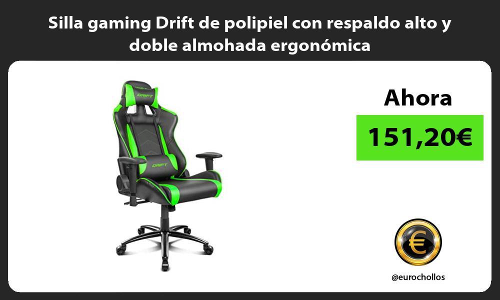 Silla gaming Drift de polipiel con respaldo alto y doble almohada ergonómica