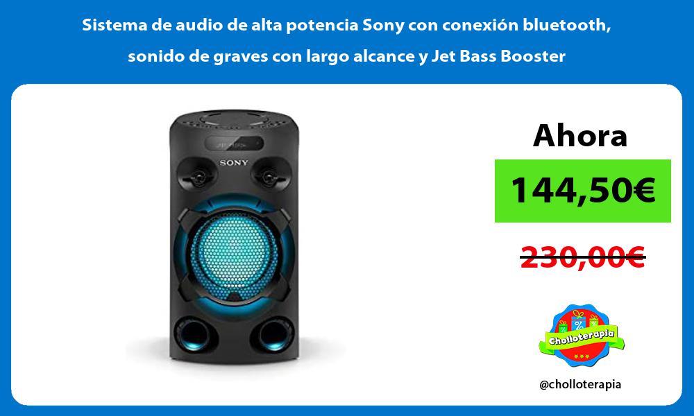 Sistema de audio de alta potencia Sony con conexión bluetooth sonido de graves con largo alcance y Jet Bass Booster