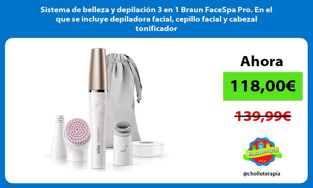 Sistema de belleza y depilación 3 en 1 Braun FaceSpa Pro En el que se incluye depiladora facial cepillo facial y cabezal tonificador