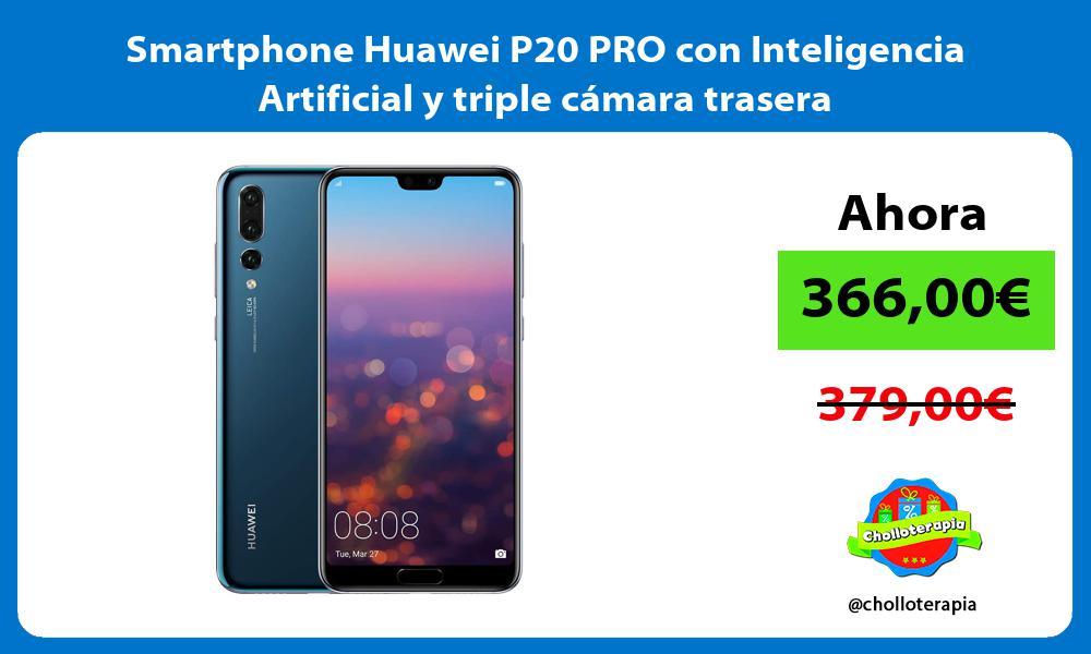 Smartphone Huawei P20 PRO con Inteligencia Artificial y triple cámara trasera
