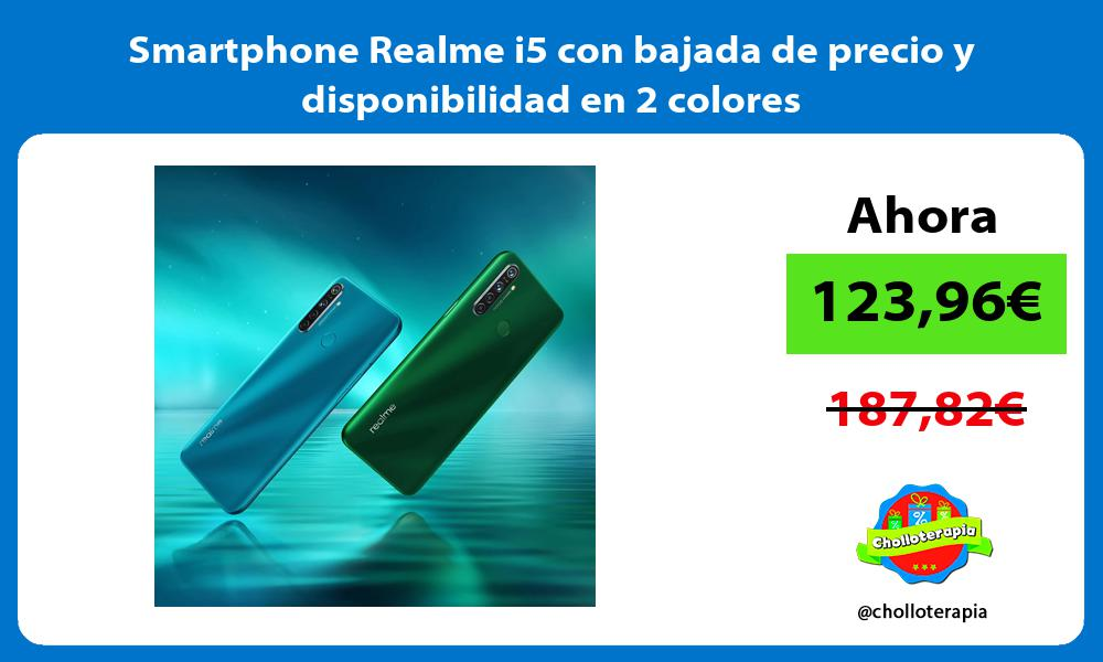 Smartphone Realme i5 con bajada de precio y disponibilidad en 2 colores