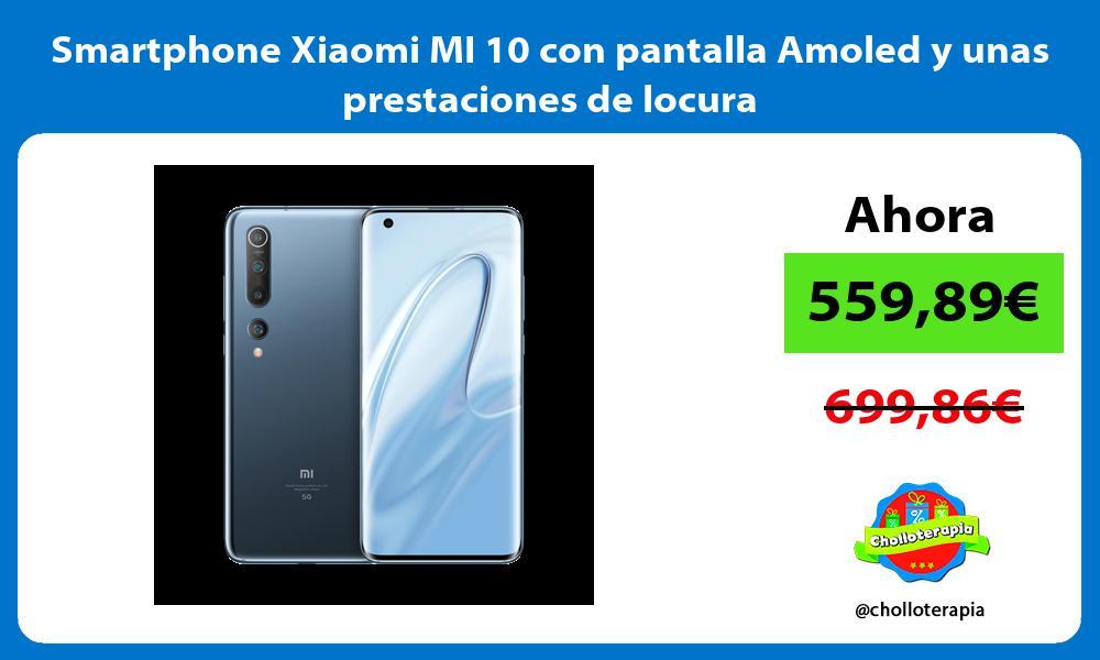 Smartphone Xiaomi MI 10 con pantalla Amoled y unas prestaciones de locura