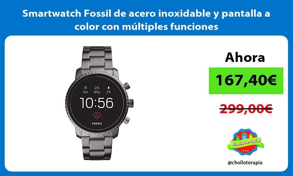 Smartwatch Fossil de acero inoxidable y pantalla a color con múltiples funciones