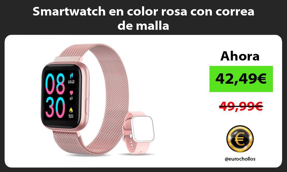 Smartwatch en color rosa con correa de malla