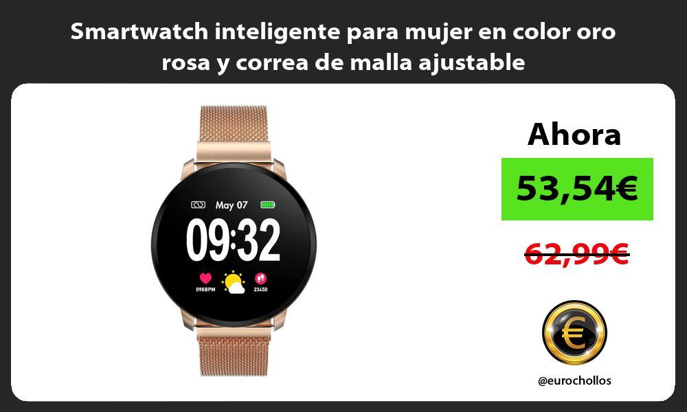 Smartwatch inteligente para mujer en color oro rosa y correa de malla ajustable