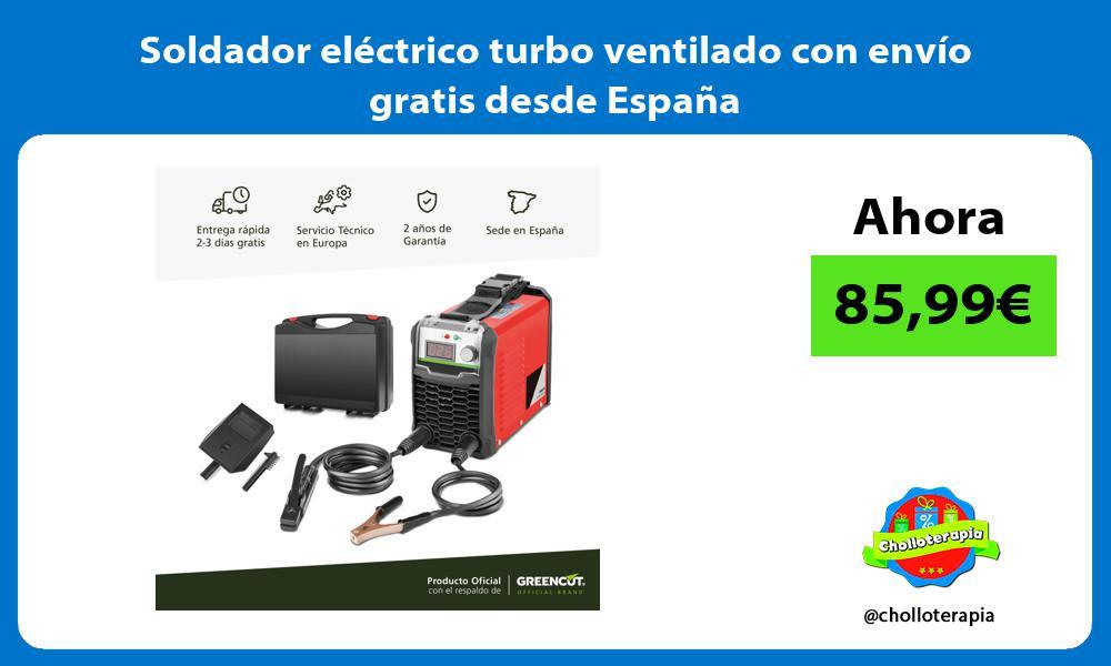 Soldador eléctrico turbo ventilado con envío gratis desde España