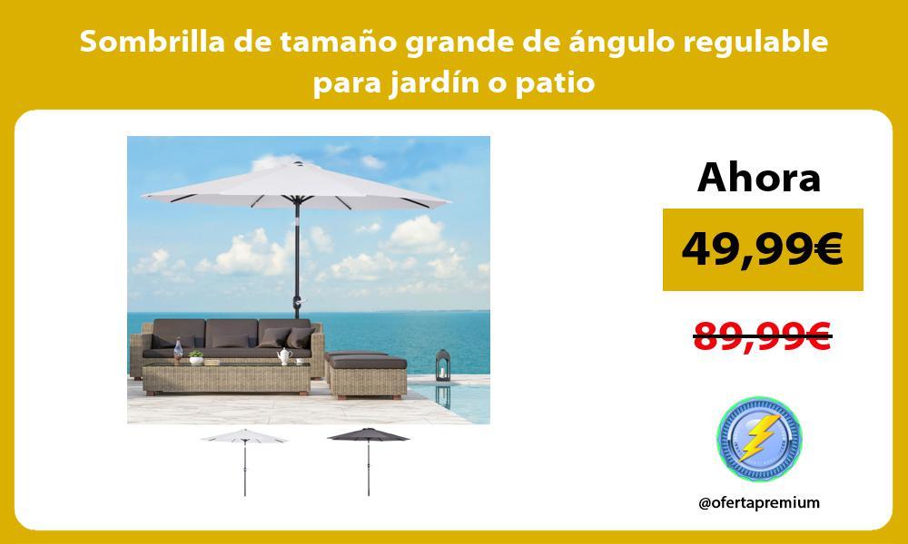 Sombrilla de tamaño grande de ángulo regulable para jardín o patio