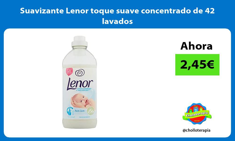 Suavizante Lenor toque suave concentrado de 42 lavados