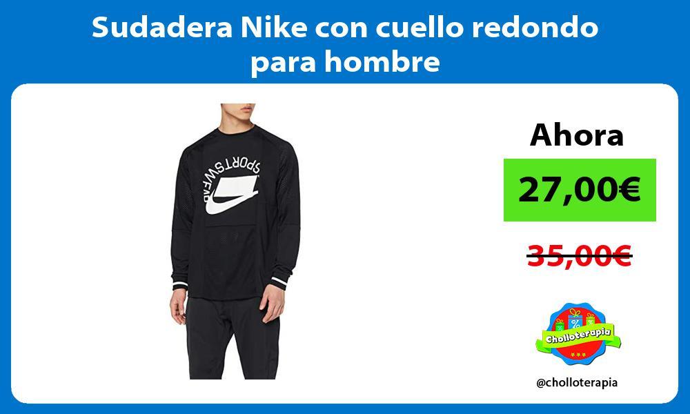Sudadera Nike con cuello redondo para hombre