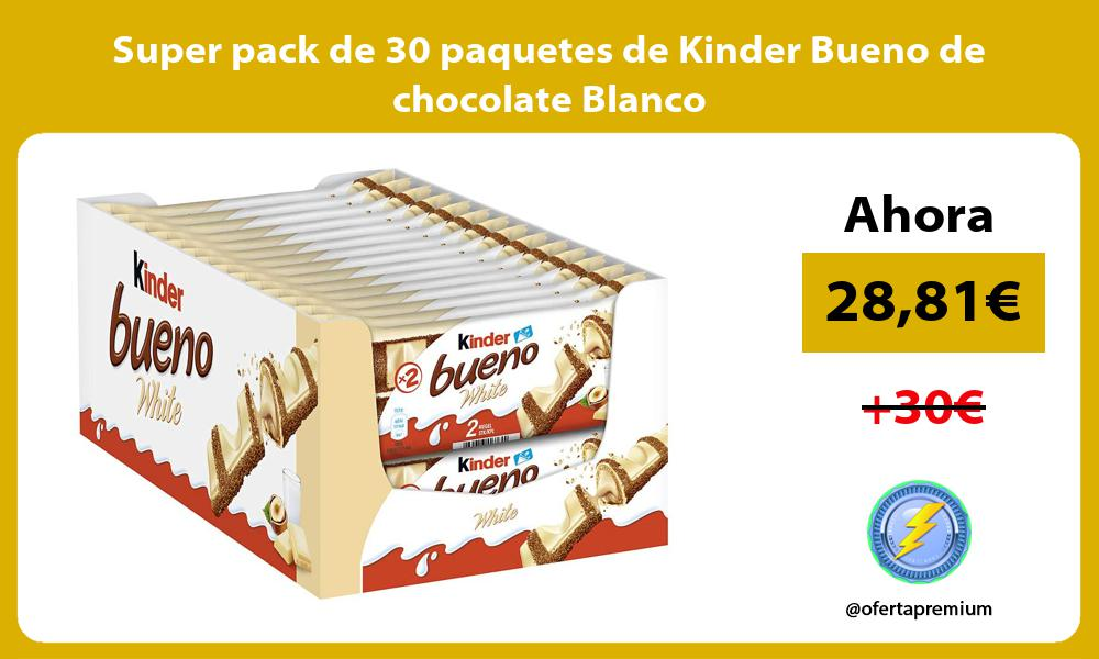 Super pack de 30 paquetes de Kinder Bueno de chocolate Blanco