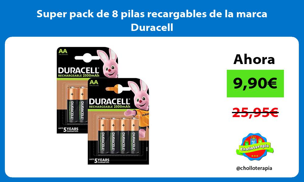Super pack de 8 pilas recargables de la marca Duracell