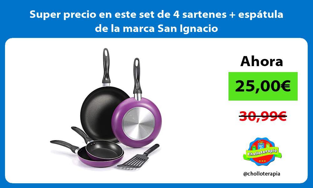 Super precio en este set de 4 sartenes espátula de la marca San Ignacio