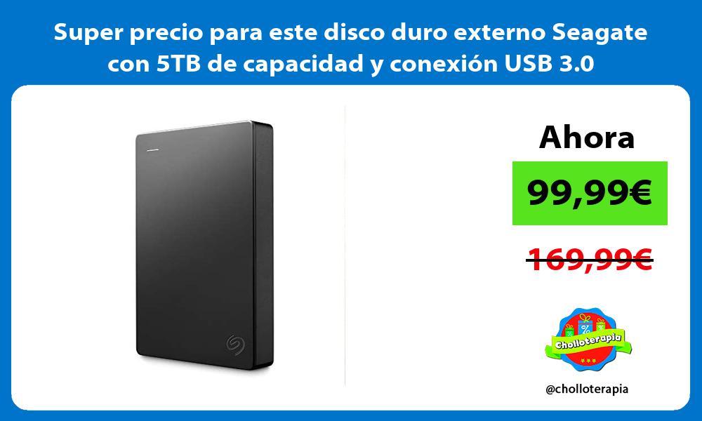 Super precio para este disco duro externo Seagate con 5TB de capacidad y conexión USB 3 0
