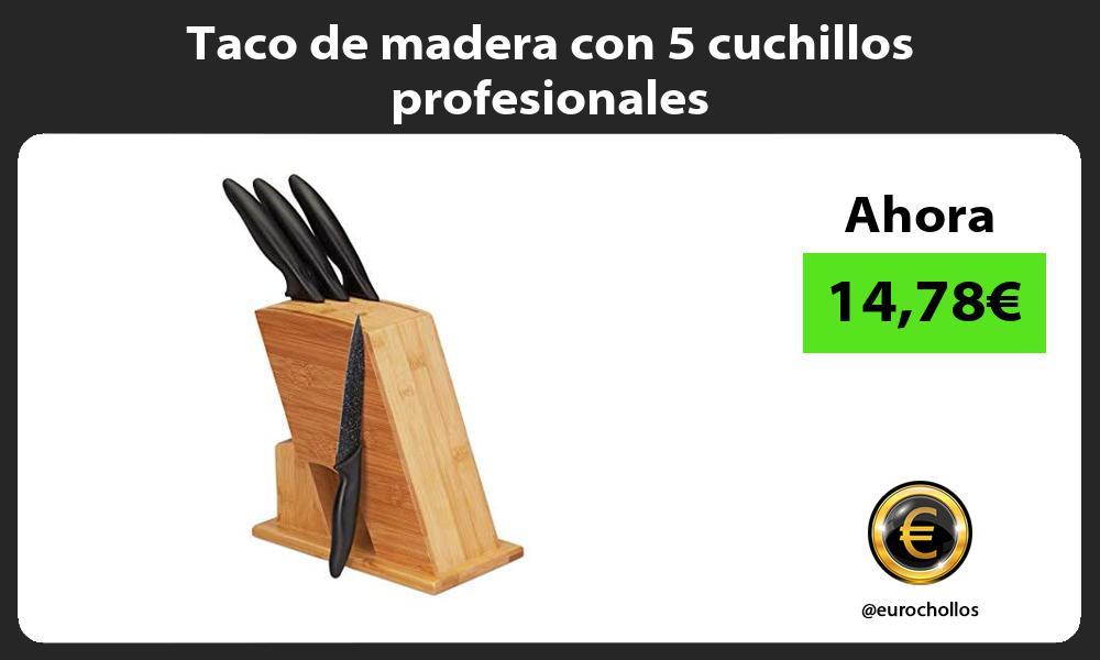 Taco de madera con 5 cuchillos profesionales