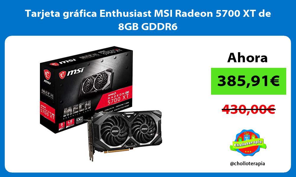 Tarjeta gráfica Enthusiast MSI Radeon 5700 XT de 8GB GDDR6
