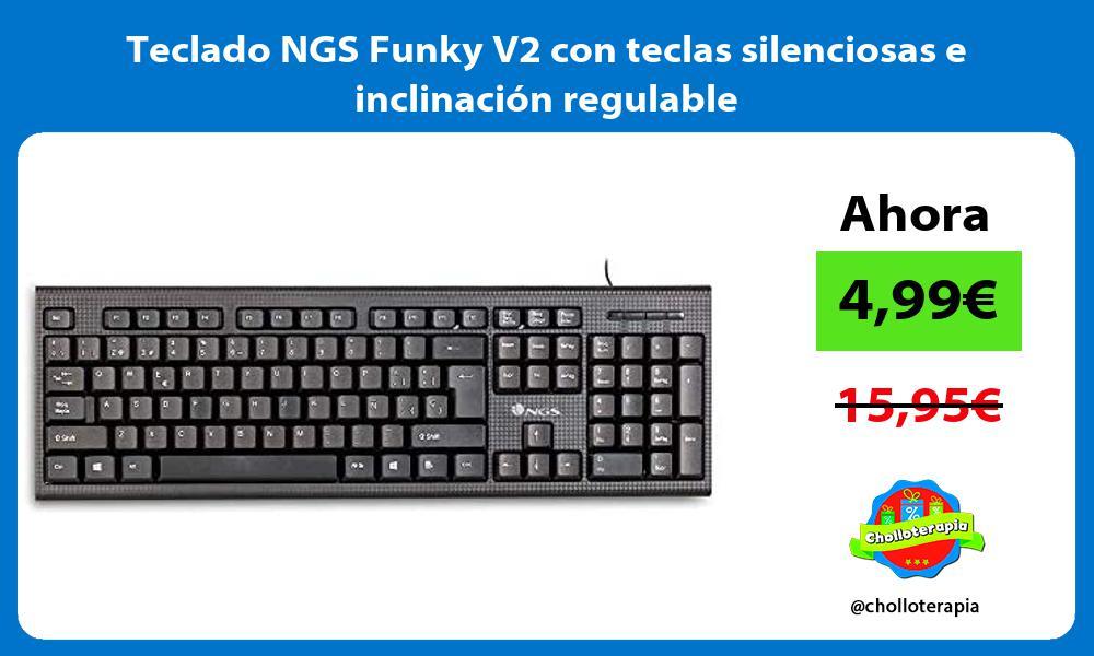 Teclado NGS Funky V2 con teclas silenciosas e inclinación regulable