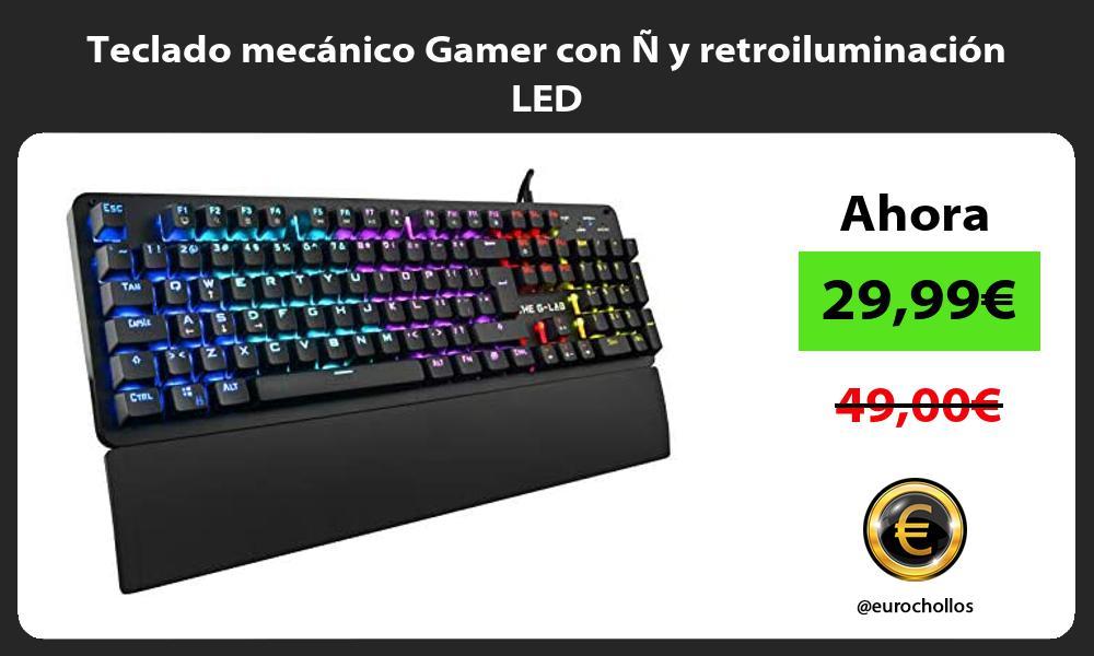 Teclado mecánico Gamer con Ñ y retroiluminación LED