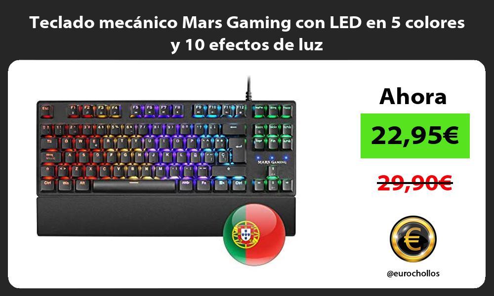 Teclado mecánico Mars Gaming con LED en 5 colores y 10 efectos de luz
