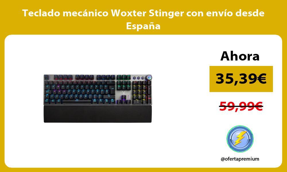 Teclado mecánico Woxter Stinger con envío desde España