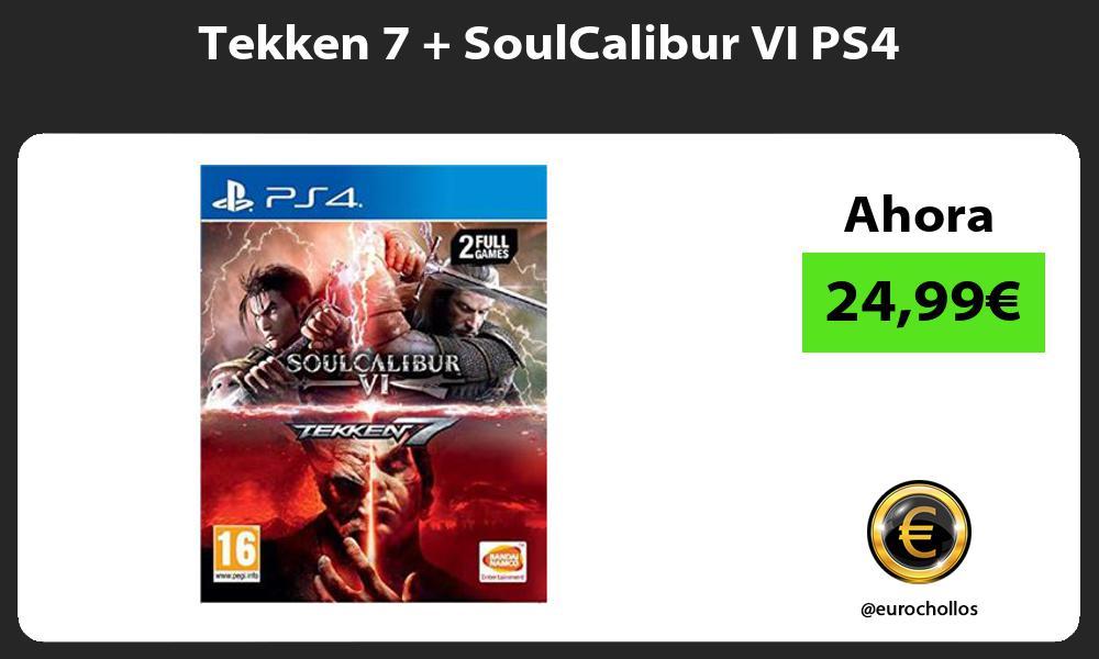 Tekken 7 SoulCalibur VI PS4