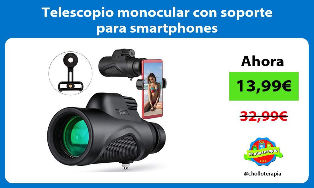 Telescopio monocular con soporte para smartphones