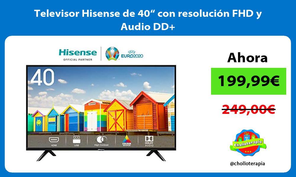 """Televisor Hisense de 40"""" con resolución FHD y Audio DD"""