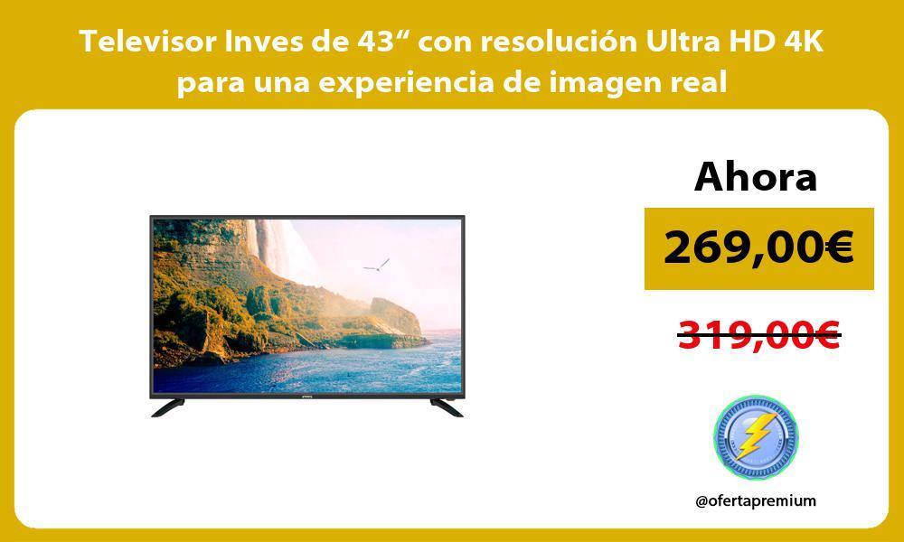 """Televisor Inves de 43"""" con resolución Ultra HD 4K para una experiencia de imagen real"""