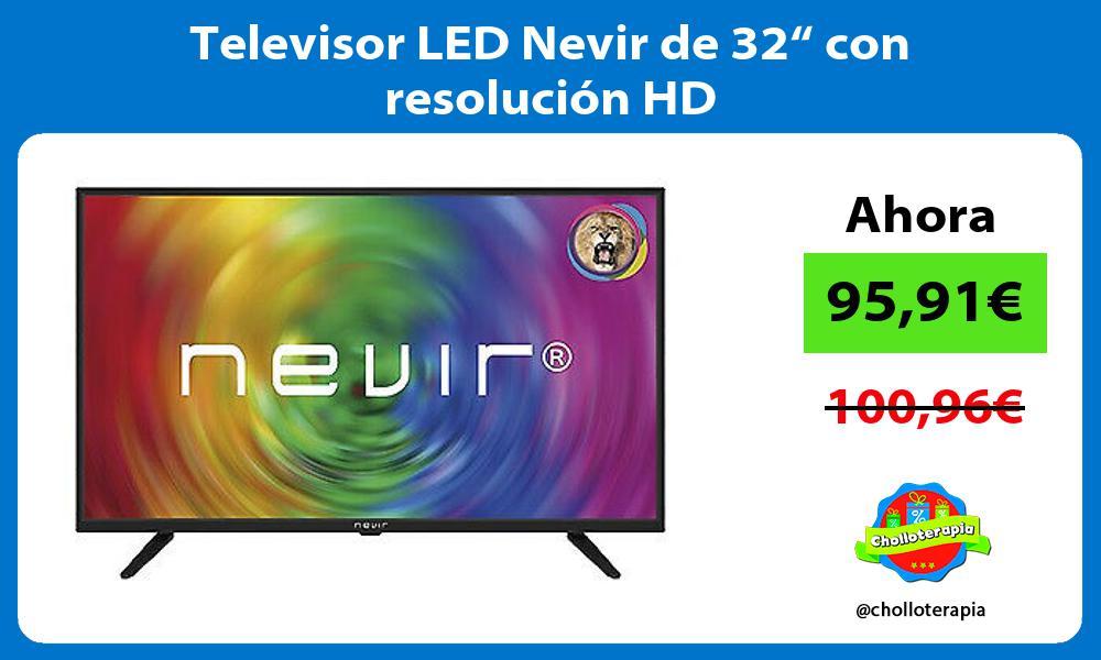"""Televisor LED Nevir de 32"""" con resolución HD"""