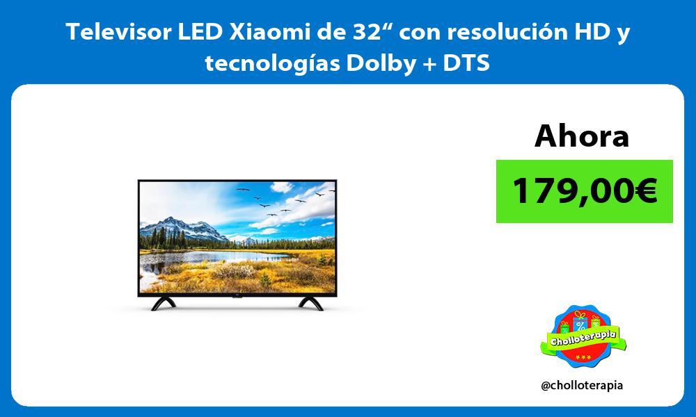 """Televisor LED Xiaomi de 32"""" con resolución HD y tecnologías Dolby DTS"""