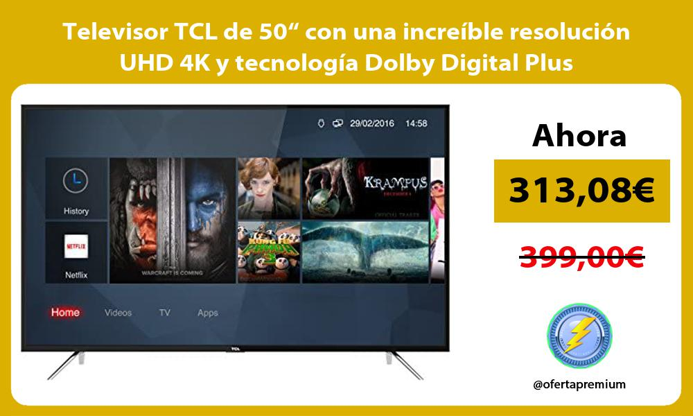 """Televisor TCL de 50"""" con una increíble resolución UHD 4K y tecnología Dolby Digital Plus"""
