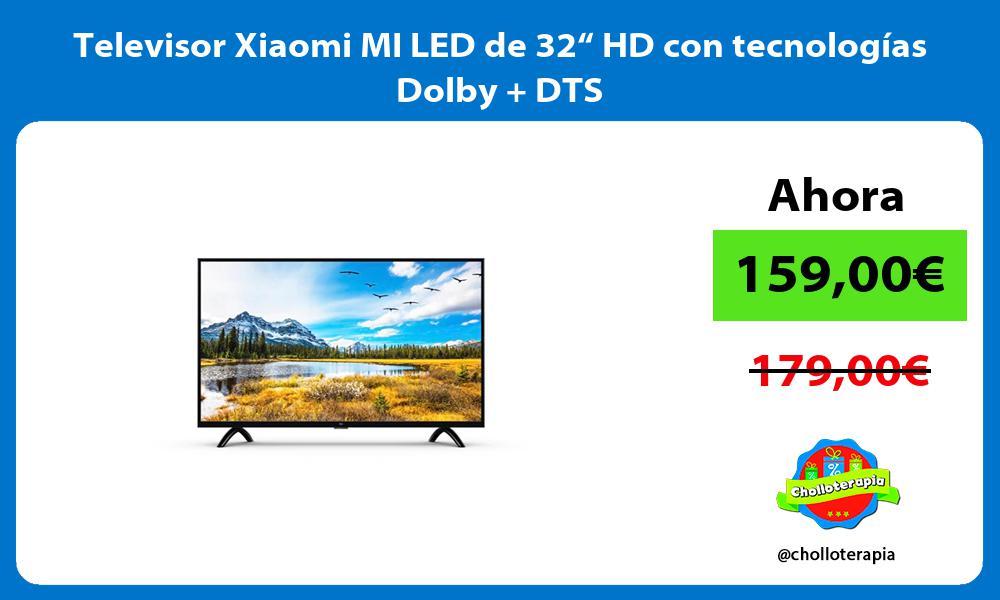 "Televisor Xiaomi MI LED de 32"" HD con tecnologías Dolby DTS"