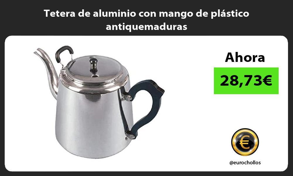 Tetera de aluminio con mango de plástico antiquemaduras