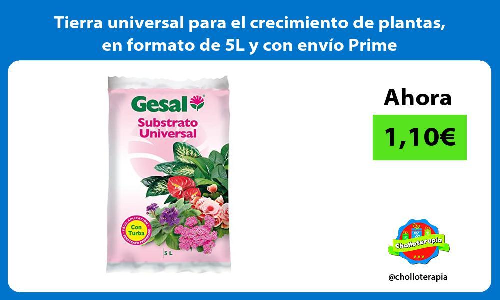 Tierra universal para el crecimiento de plantas en formato de 5L y con envío Prime