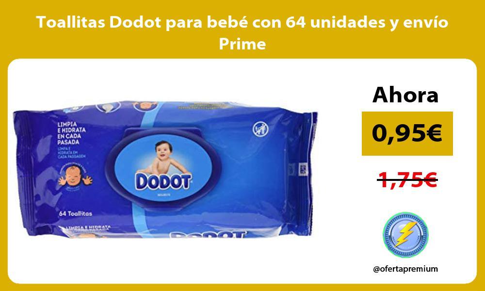 Toallitas Dodot para bebé con 64 unidades y envío Prime