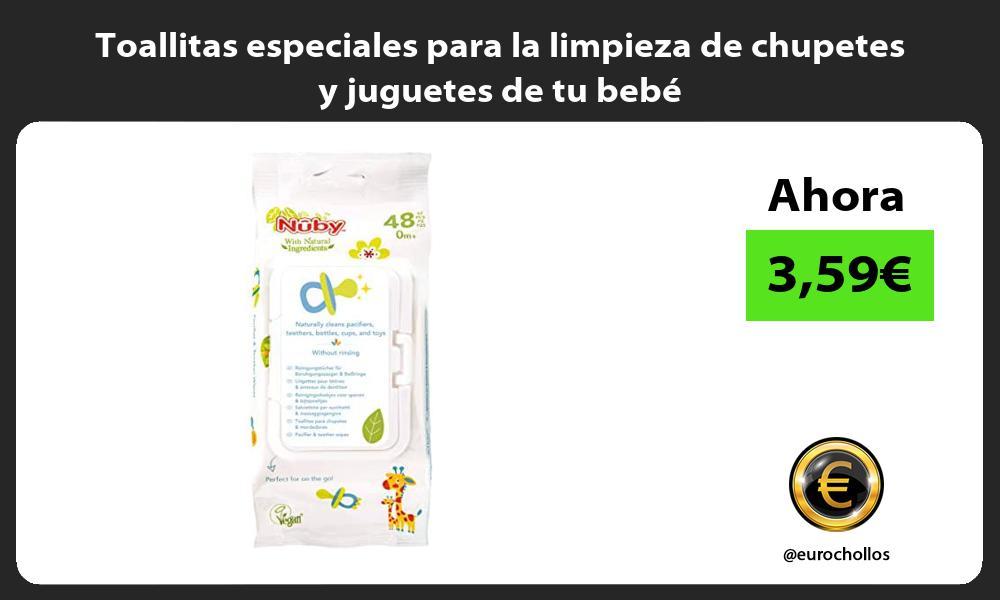 Toallitas especiales para la limpieza de chupetes y juguetes de tu bebé