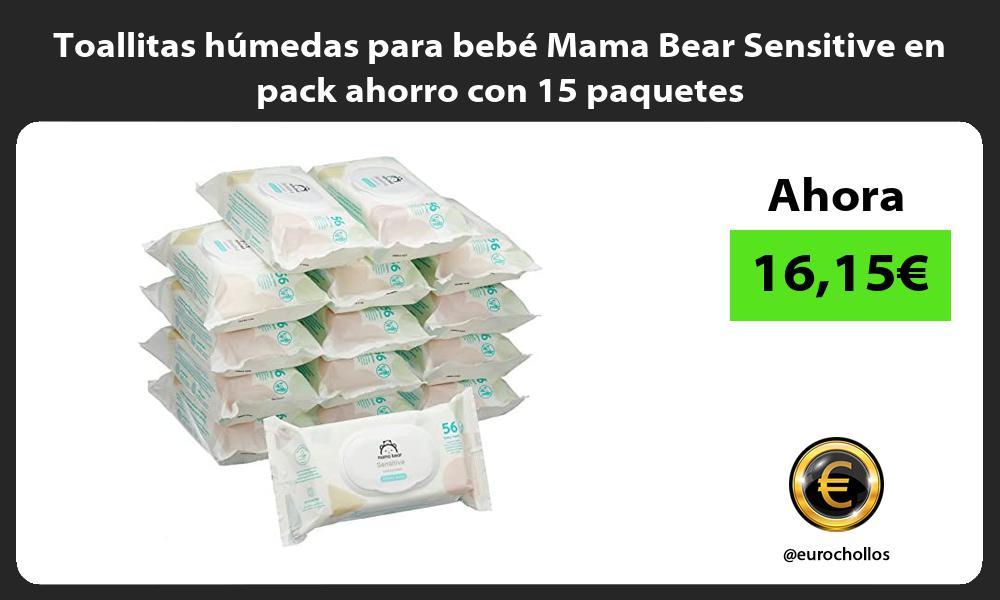 Toallitas húmedas para bebé Mama Bear Sensitive en pack ahorro con 15 paquetes