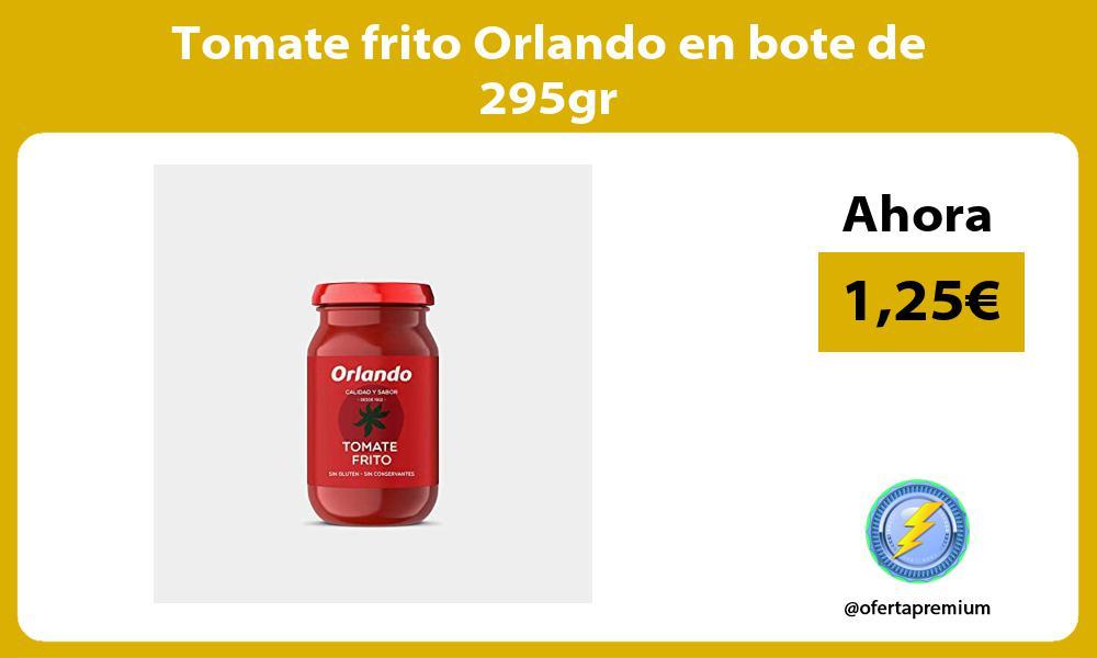 Tomate frito Orlando en bote de 295gr