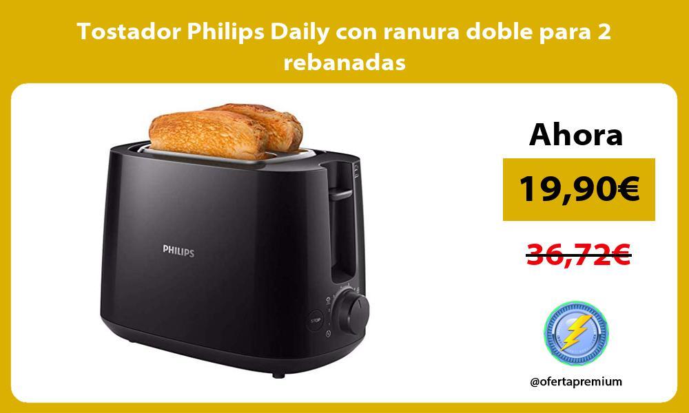 Tostador Philips Daily con ranura doble para 2 rebanadas