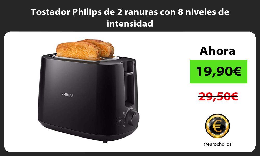 Tostador Philips de 2 ranuras con 8 niveles de intensidad