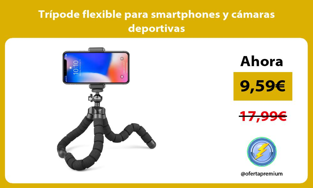 Trípode flexible para smartphones y cámaras deportivas