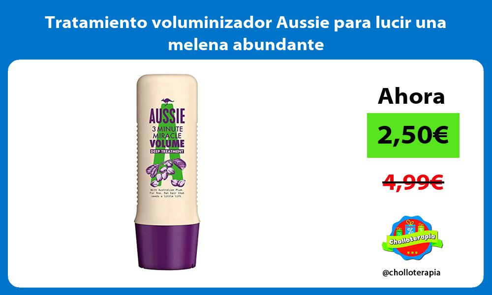 Tratamiento voluminizador Aussie para lucir una melena abundante