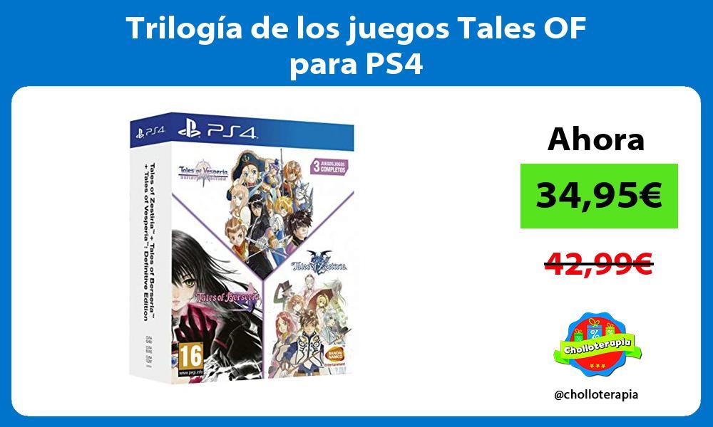 Trilogía de los juegos Tales OF para PS4