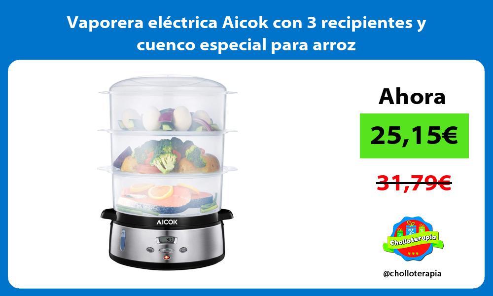 Vaporera eléctrica Aicok con 3 recipientes y cuenco especial para arroz