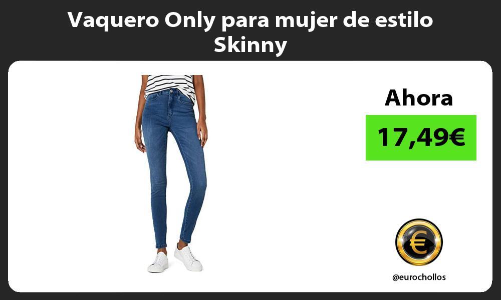 Vaquero Only para mujer de estilo Skinny
