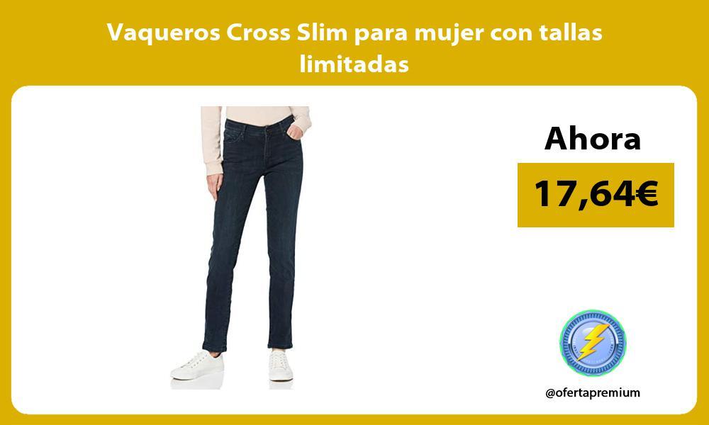 Vaqueros Cross Slim para mujer con tallas limitadas
