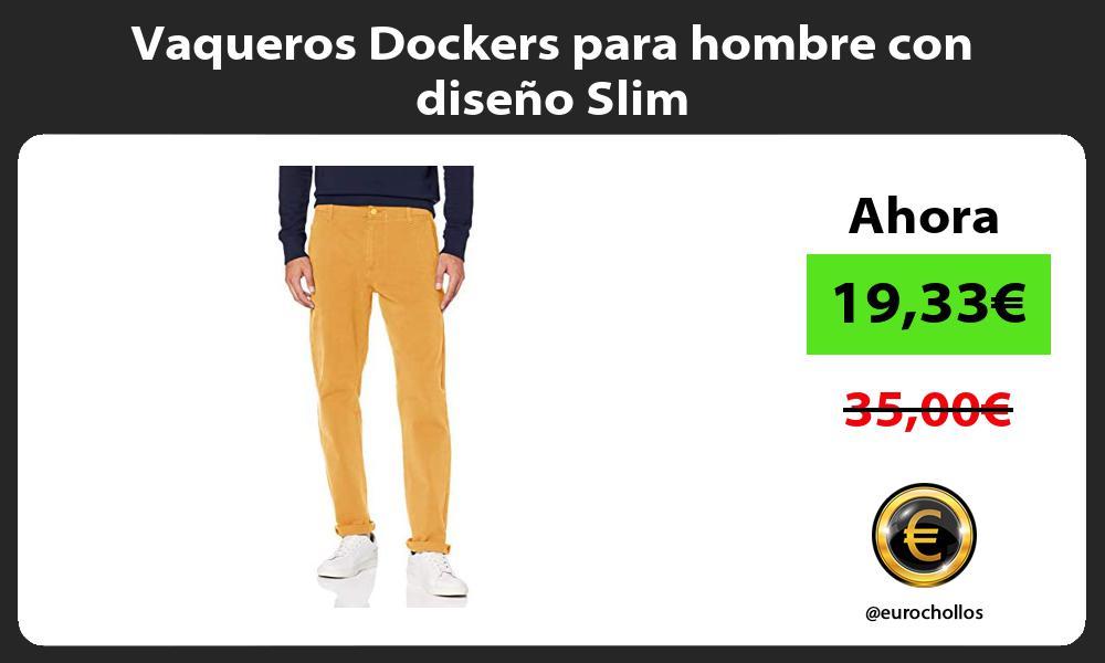 Vaqueros Dockers para hombre con diseño Slim