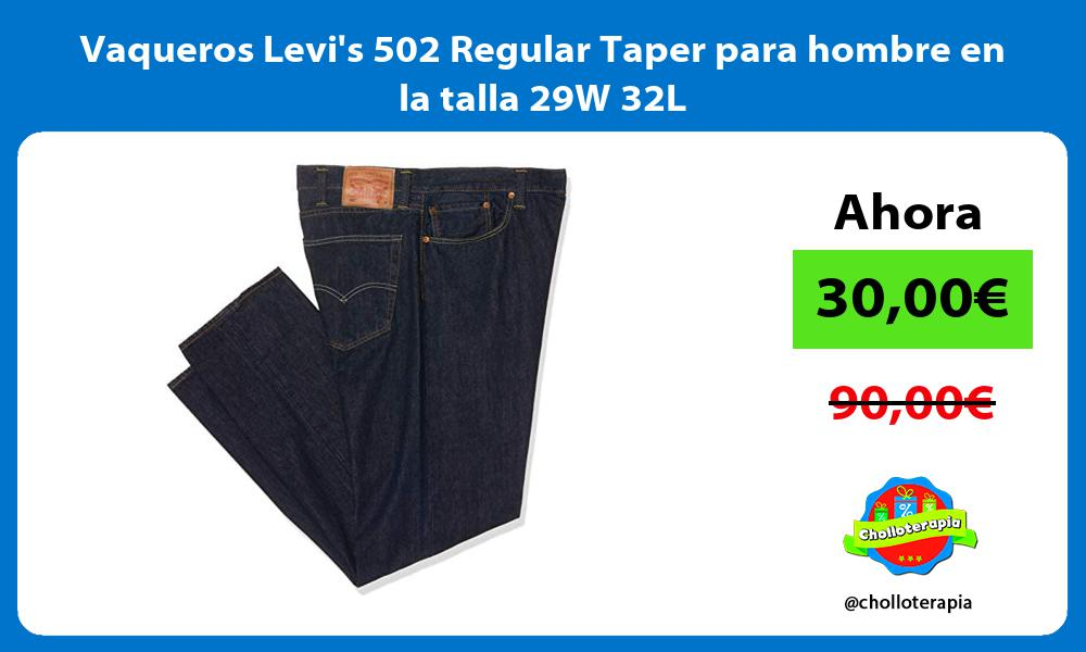 Vaqueros Levis 502 Regular Taper para hombre en la talla 29W 32L