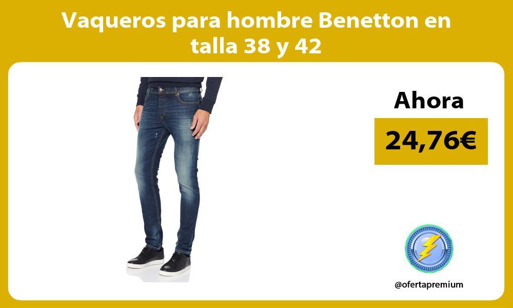 Vaqueros para hombre Benetton en talla 38 y 42