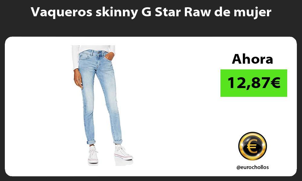 Vaqueros skinny G Star Raw de mujer